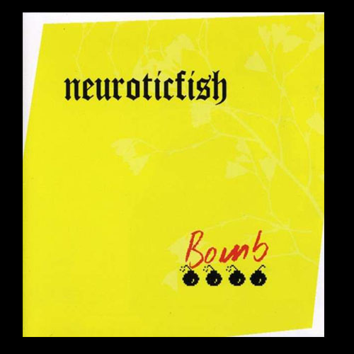 Neuroticfish - Bomb EP | neuwerk Music Management