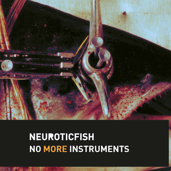 Neuroticfish - No more Instruments | neuwerk Music Management