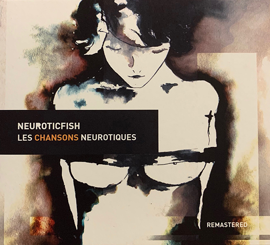 Neuroticfish - Les Chansons Neurotiques | neuwerk Music Management
