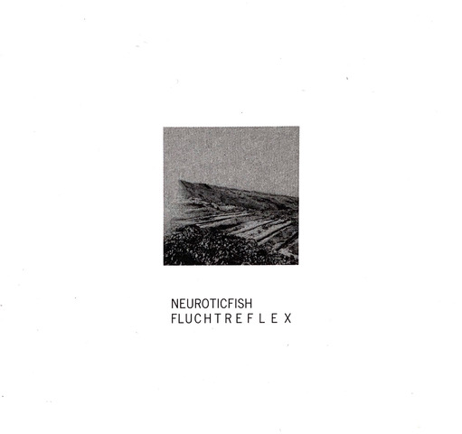 Neuroticfish - Fluchtreflex | neuwerk Music Management